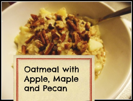Oatmeal with Apple, Maple and Pecan
