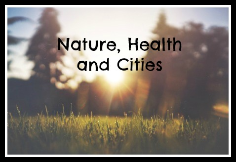 Nature, Health and Cities