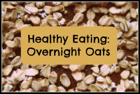 Overnight Oats (Basic Recipe)