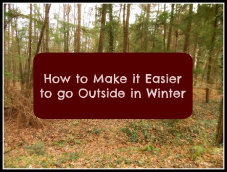 How to Make it Easier to go Outside in Winter