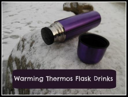 Warming Thermos Flask Drinks