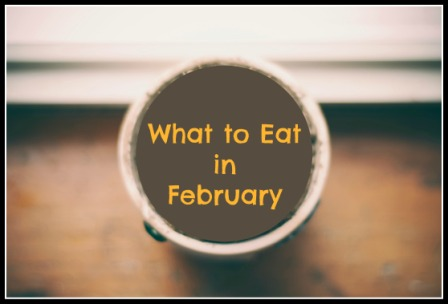 What to Eat in February