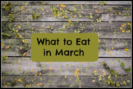 What to Eat in March